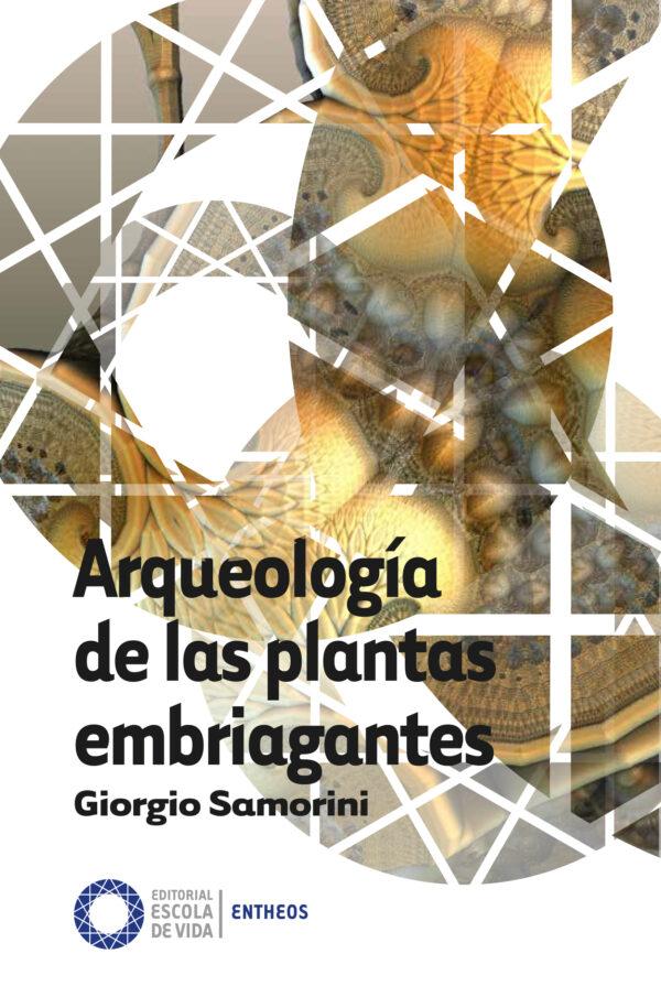 Arqueología de las plantas embriagantes, Giorgio Samorini